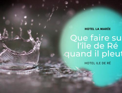 Hôtel ile de Ré – Que faire sur l'île de Ré quand il pleut ?